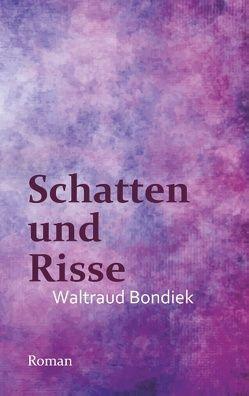 Schatten und Risse von Bondiek,  Waltraud