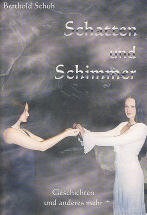 Schatten und Schimmer von Schneider,  Alwin, Schuh,  Berthold