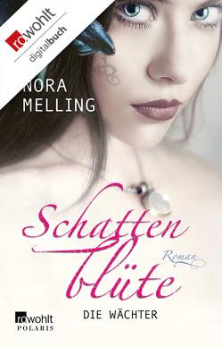 Schattenblüte: Die Wächter von Melling,  Nora