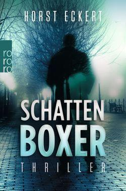 Schattenboxer von Eckert,  Horst