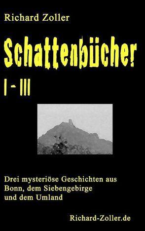 Schattenbücher I-III von Zoller,  Richard