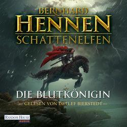 Schattenelfen – Die Blutkönigin von Bierstedt,  Detlef, Hennen,  Bernhard