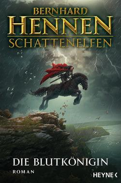 Schattenelfen – Die Blutkönigin von Hennen,  Bernhard