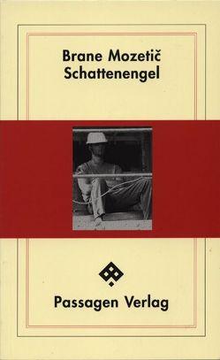Schattenengel von Leben,  Andreas, Mozetič,  Brane