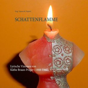 Schattenflamme von Braun-Prager,  Käthe, Popovic,  Tatjana M.