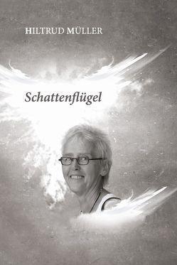 Schattenflügel von Müller,  Hiltrud
