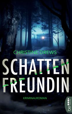 Schattenfreundin von Drews,  Christine