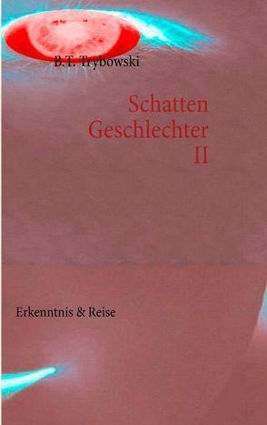 Schattengeschlechter II von Schelig,  Bruno, Trybowski,  B.T.