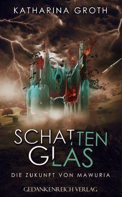Schattenglas von Groth,  Katharina