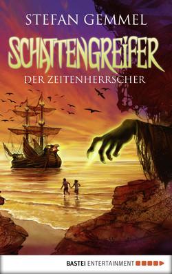 Schattengreifer – Der Zeitenherrscher von Gemmel,  Stefan