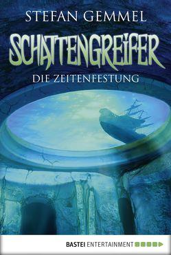 Schattengreifer – Die Zeitenfestung von Christoph,  Silvia, Gemmel,  Stefan