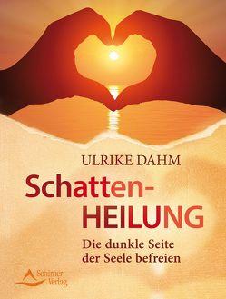 Schattenheilung von Dahm,  Ulrike
