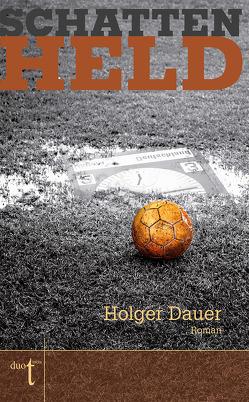Schattenheld von Dauer,  Holger