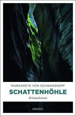 Schattenhöhle von von Schwarzkopf,  Margarete