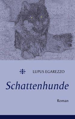 Schattenhunde von Egarezzo,  Lupus