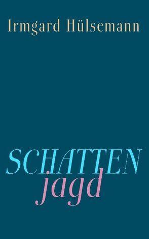 Schattenjagd von Hülsemann,  Irmgard