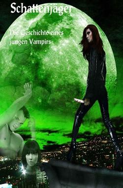 Schattenjäger  – Die Geschichte eines jungen Vampirs von Lindemann,  Katrin