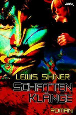 Schattenklänge von Shiner,  Lewis