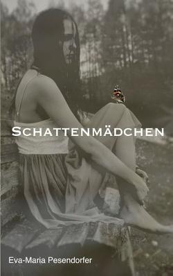 Schattenmädchen von Pesendorfer,  Eva-Maria