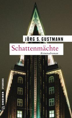Schattenmächte von Gustmann,  Jörg S.