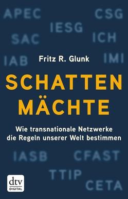 Schattenmächte von Glunk,  Fritz R.