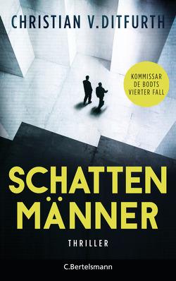 Schattenmänner von Ditfurth,  Christian v.