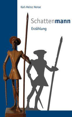 Schattenmann von Hense,  Karl-Heinz