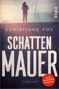 Schattenmauer von Fux,  Christiane