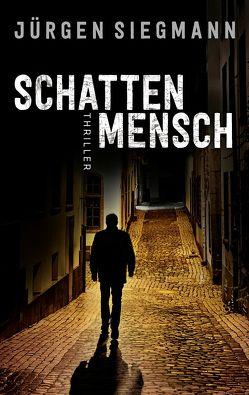 Schattenmensch von Siegmann,  Jürgen