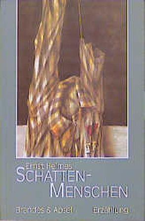 Schattenmenschen von Heimes,  Ernst