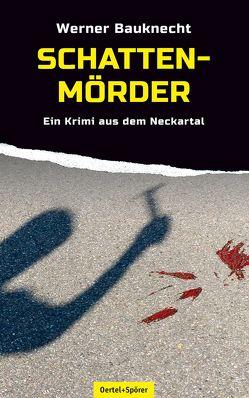 Schattenmörder von Bauknecht,  Werner
