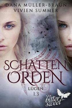 SCHATTENORDEN 1.3: Lügen von Müller-Braun,  Dana, Summer,  Vivien