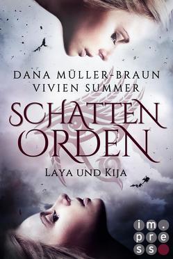 Schattenorden. Die ganze Geschichte der Zwillingsschwestern Laya und Kija von Müller-Braun,  Dana, Summer,  Vivien