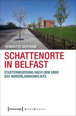 Schattenorte in Belfast von Bertram,  Henriette