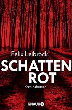 Schattenrot von Leibrock,  Felix