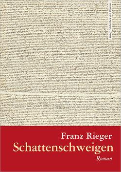 Schattenschweigen oder Hartheim von Rieger,  Franz