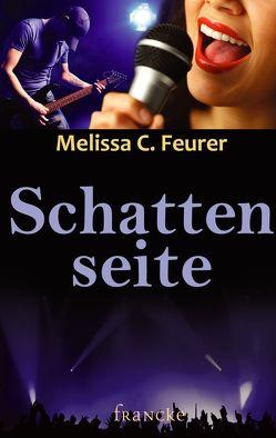 Schattenseite von Feurer,  Melissa C.