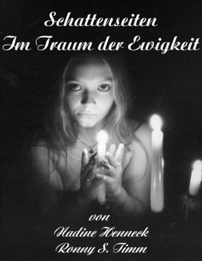 Schattenseiten Im Traum der Ewigkeit von Henneck,  Nadine, Timm,  Ronny S.