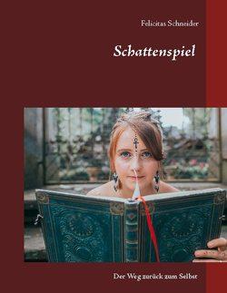 Schattenspiel von Schneider,  Felicitas