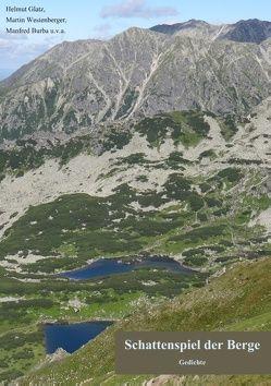 Schattenspiel der Berge von Burba,  Manfred, Glatz,  Helmut, Westenberger,  Martin