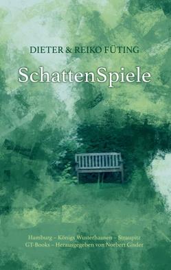 SchattenSpiele von Füting,  Dieter & Reiko, Gisder,  Norbert