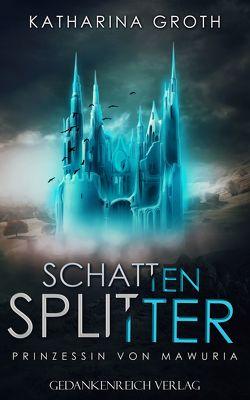 Schattensplitter von Groth,  Katharina