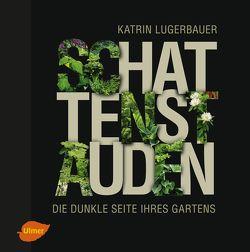Schattenstauden von Lugerbauer,  Katrin