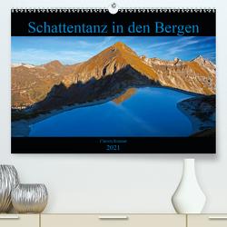 Schattentanz in den Bergen (Premium, hochwertiger DIN A2 Wandkalender 2021, Kunstdruck in Hochglanz) von Kramer,  Christa