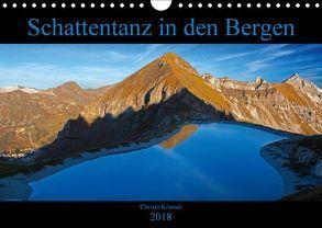 Schattentanz in den Bergen (Wandkalender 2018 DIN A4 quer) von Kramer,  Christa