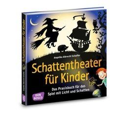 Schattentheater für Kinder von Albrecht-Schaffer,  Angelika