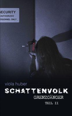 Schattenvolk, Grenzgänger, Teil 2 von Huber,  Viola
