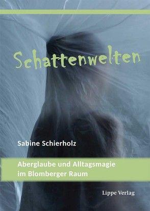 Schattenwelten von Schierholz,  Sabine