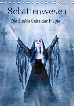 Schattenwesen – Die dunkle Seite der Magie (Tischkalender 2019 DIN A5 hoch) von Art,  Ravienne
