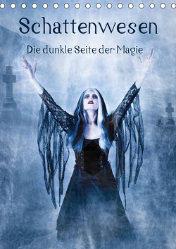 Schattenwesen – Die dunkle Seite der Magie (Tischkalender 2021 DIN A5 hoch) von Art,  Ravienne